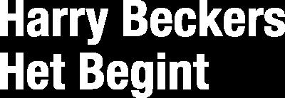 Harry Beckers - Het Begint